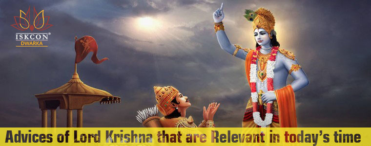 Advice of Lord Krishna that are Relevant in today's time in the World